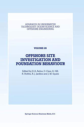 9789048142934: Offshore Site Investigation and Foundation Behaviour: Papers presented at a conference organized by the Society for Underwater Technology and held in London, UK, September 22-24, 1992