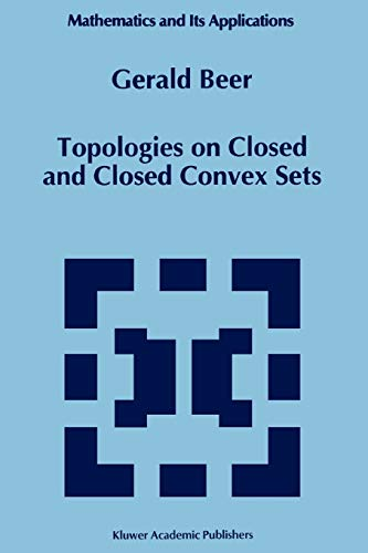 9789048143337: Topologies on Closed and Closed Convex Sets (Mathematics and Its Applications)