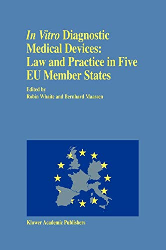 In Vitro Diagnostic Medical Devices: Law and Practice in Five E. U. Member States