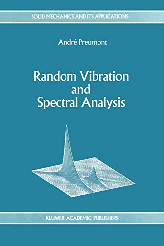 9789048144495: Random Vibration and Spectral Analysis/Vibrations aléatoires et analyse spectral (Solid Mechanics and Its Applications) (English and French Edition)