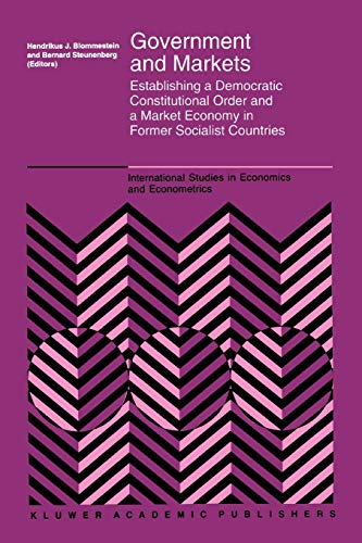 9789048144556: Government and Markets: Establishing a Democratic Constitutional Order and a Market Economy in Former Socialist Countries (International Studies in Economics and Econometrics) (Volume 32)
