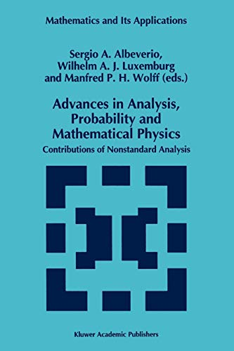 9789048144815: Advances in Analysis, Probability and Mathematical Physics: Contributions of Nonstandard Analysis (Mathematics and Its Applications)