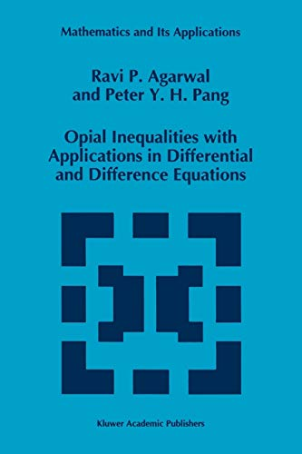 9789048145249: Opial Inequalities with Applications in Differential and Difference Equations (Mathematics and Its Applications)