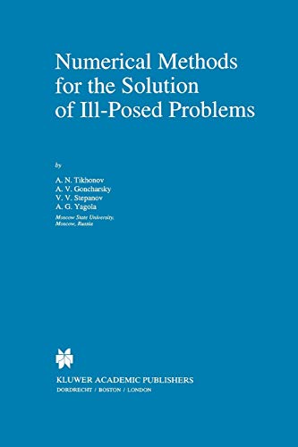 9789048145836: Numerical Methods for the Solution of Ill-Posed Problems (Mathematics and Its Applications)