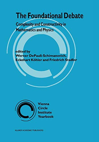 9789048146178: The Foundational Debate: Complexity and Constructivity in Mathematics and Physics (Vienna Circle Institute Yearbook)