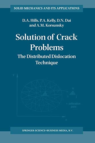Solution of Crack Problems: The Distributed Dislocation Technique (Paperback) - D.A. Hills, P.A. Kelly, D.N. Dai,