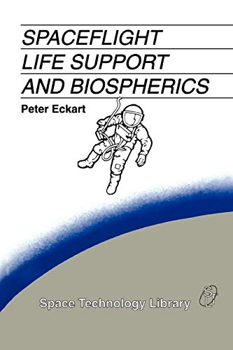 9789048146598: Spaceflight Life Support and Biospherics (Space Technology Library)