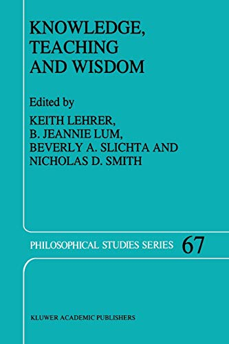9789048146840: Knowledge, Teaching and Wisdom (Philosophical Studies Series, 67)