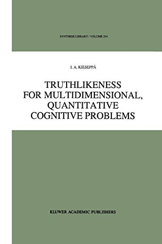 Truthlikeness for Multidimensional, Quantitative Cognitive Problems (Synthese Library) - Kieseppa, I. a.