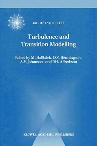 9789048147076: Turbulence and Transition Modelling: Lecture Notes from the ERCOFTAC/IUTAM Summerschool held in Stockholm, 12–20 June, 1995 (ERCOFTAC Series)