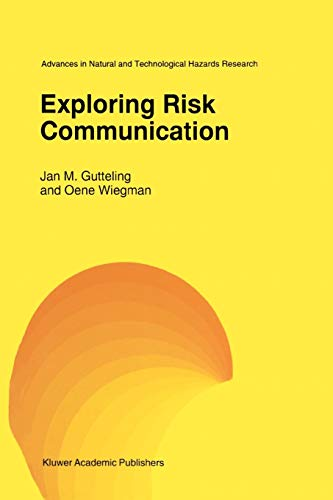 Exploring Risk Communication (Advances in Natural and Technological Hazards Research): J.M. ...