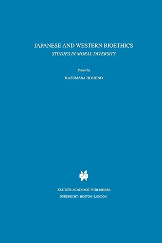 9789048147199: Japanese and Western Bioethics: Studies in Moral Diversity (Philosophy and Medicine)