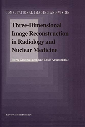 9789048147236: Three-Dimensional Image Reconstruction in Radiology and Nuclear Medicine (Computational Imaging and Vision)