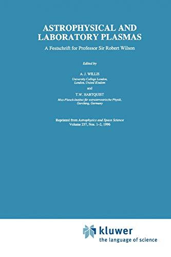 Astrophysical and Laboratory Plasmas: A Festschrift for Professor Sir Robert Wilson
