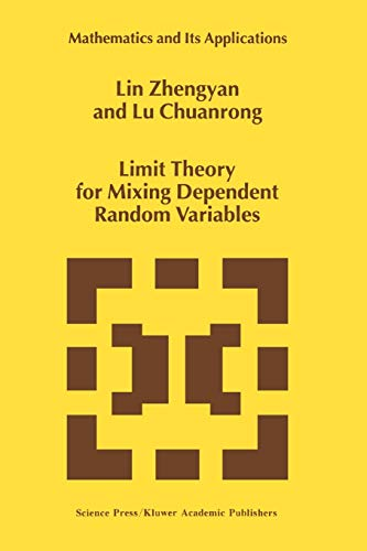 9789048147489: Limit Theory for Mixing Dependent Random Variables (Mathematics and Its Applications)