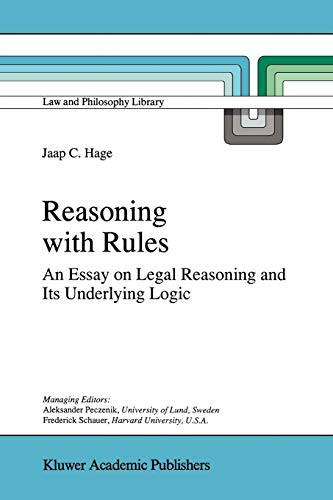 Reasoning with Rules: An Essay on Legal Reasoning and Its Underlying Logic (Law and Philosophy ...