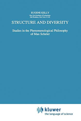 9789048148271: Structure and Diversity: Studies in the Phenomenological Philosophy of Max Scheler (Phaenomenologica)
