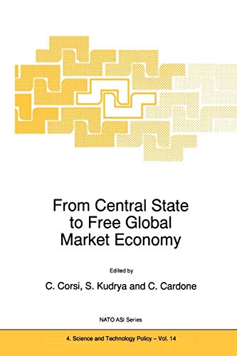 9789048148387: From Central State to Free Global Market Economy (Nato Science Partnership Subseries: 4)