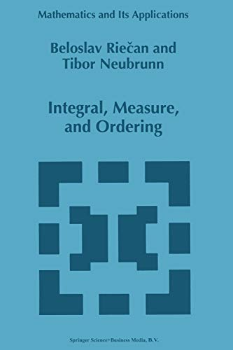 9789048148554: Integral, Measure, and Ordering (Mathematics and Its Applications)