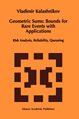 9789048148684: Geometric Sums: Bounds for Rare Events with Applications: Risk Analysis, Reliability, Queueing (Mathematics and Its Applications)