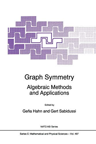 9789048148851: Graph Symmetry: Algebraic Methods and Applications (Nato Science Series C:)