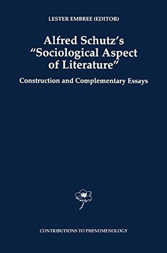 9789048149476: Alfred Schutz's Sociological Aspect of Literature: Construction and Complementary Essays (Contributions To Phenomenology)
