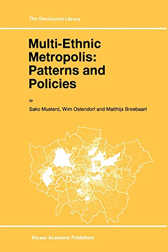 Multi-Ethnic Metropolis: Patterns and Policies (GeoJournal Library): S. Musterd