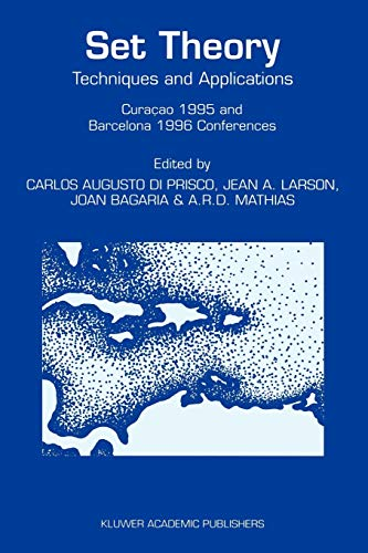 9789048149780: Set Theory: Techniques and Applications Curaçao 1995 and Barcelona 1996 Conferences