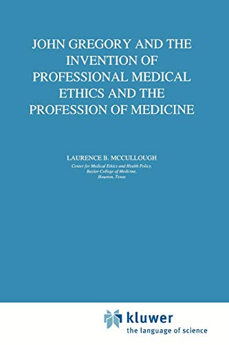 9789048149841: John Gregory and the Invention of Professional Medical Ethics and the Profession of Medicine (Philosophy and Medicine)