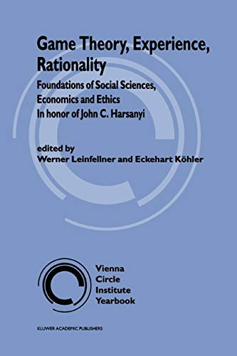 9789048149926: Game Theory, Experience, Rationality: Foundations of Social Sciences, Economics and Ethics in honor of John C. Harsanyi (Vienna Circle Institute Yearbook)