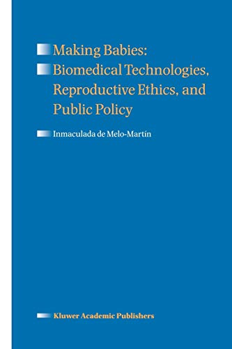 9789048150427: Making Babies: Biomedical Technologies, Reproductive Ethics, and Public Policy
