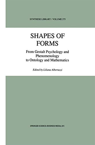 9789048150984: Shapes of Forms: From Gestalt Psychology and Phenomenology to Ontology and Mathematics (Synthese Library)