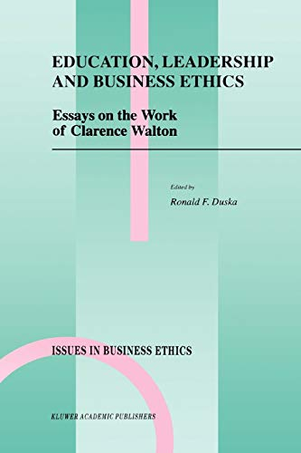 9789048151127: Education, Leadership and Business Ethics: Essays on the Work of Clarence Walton: 11 (Issues in Business Ethics)