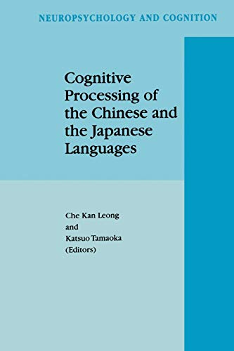9789048151400: Cognitive Processing of the Chinese and the Japanese Languages (Neuropsychology and Cognition)