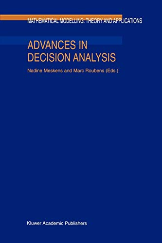 Advances in Decision Analysis (Mathematical Modelling: Theory and Applications) - Nadine Meskens and M.R. Roubens