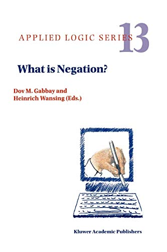 9789048151691: What is Negation? (Applied Logic Series)