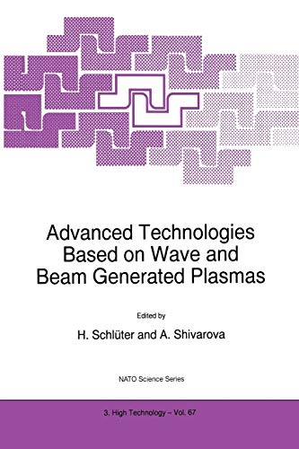 9789048151912: Advanced Technologies Based on Wave and Beam Generated Plasmas (Nato Science Partnership Subseries: 3) (Volume 67)