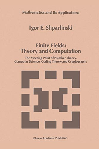 9789048152032: Finite Fields: Theory and Computation : The Meeting Point of Number Theory, Computer Science, Coding Theory and Cryptography (Mathematics and Its Applications)