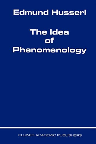 The Idea of Phenomenology (Husserliana: Edmund Husserl – Collected Works, 8) (9789048152124) by Husserl, Edmund