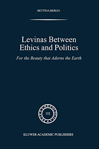 9789048152148: Levinas between Ethics and Politics: For the Beauty that Adorns the Earth (Phaenomenologica)