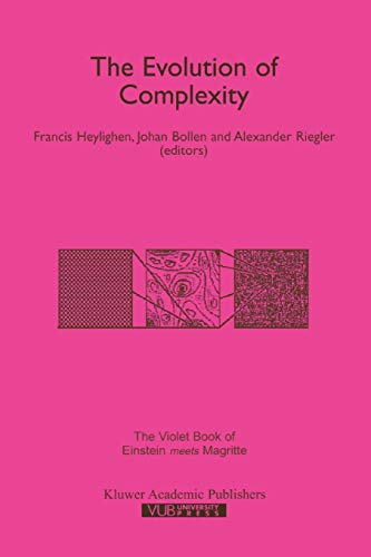 9789048152445: The Evolution of Complexity: The Violet Book of `Einstein Meets Magritte' (Einstein Meets Magritte: An Interdisciplinary Reflection on Science, Nature, Art, Human Action and Society)