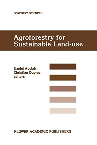 9789048152582: Agroforestry for Sustainable Land-use: Fundamental Research and Modelling With Emphasis on Temperate and Mediterranean Applications