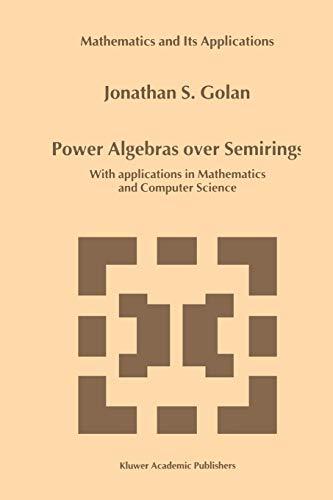 Power Algebras Over Semirings: Jonathan S. Golan