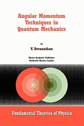9789048152810: Angular Momentum Techniques in Quantum Mechanics (Fundamental Theories of Physics)