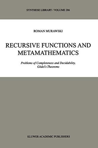 9789048152988: Recursive Functions and Metamathematics: Problems Of Completeness And Decidability, Gödel's Theorems (Synthese Library)
