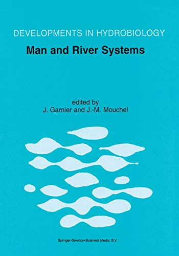 9789048153930: Man and River Systems: The Functioning of River Systems at the Basin Scale (Developments in Hydrobiology) (Volume 146)