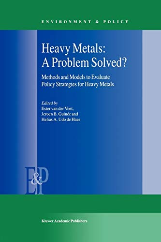 9789048154067: Heavy Metals: A Problem Solved? : Methods and Models to Evaluate Policy Strategies for Heavy Metals: Volume 22 (Environment & Policy)