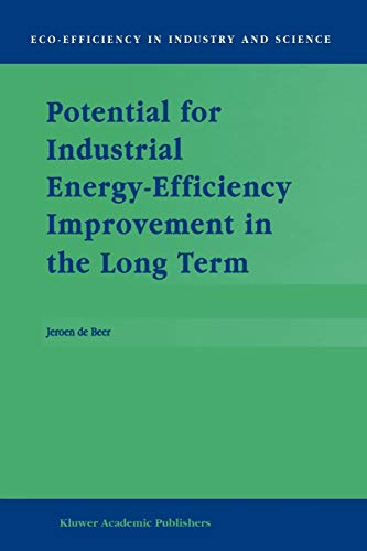 9789048154449: Potential for Industrial Energy-Efficiency Improvement in the Long Term (Eco-Efficiency in Industry and Science) (Volume 5)