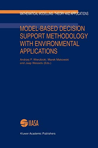 Model-Based Decision Support Methodology with Environmental Applications (Paperback)