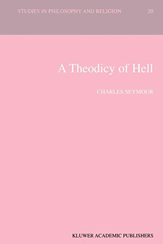 A Theodicy of Hell (Paperback) - Charles Seymour